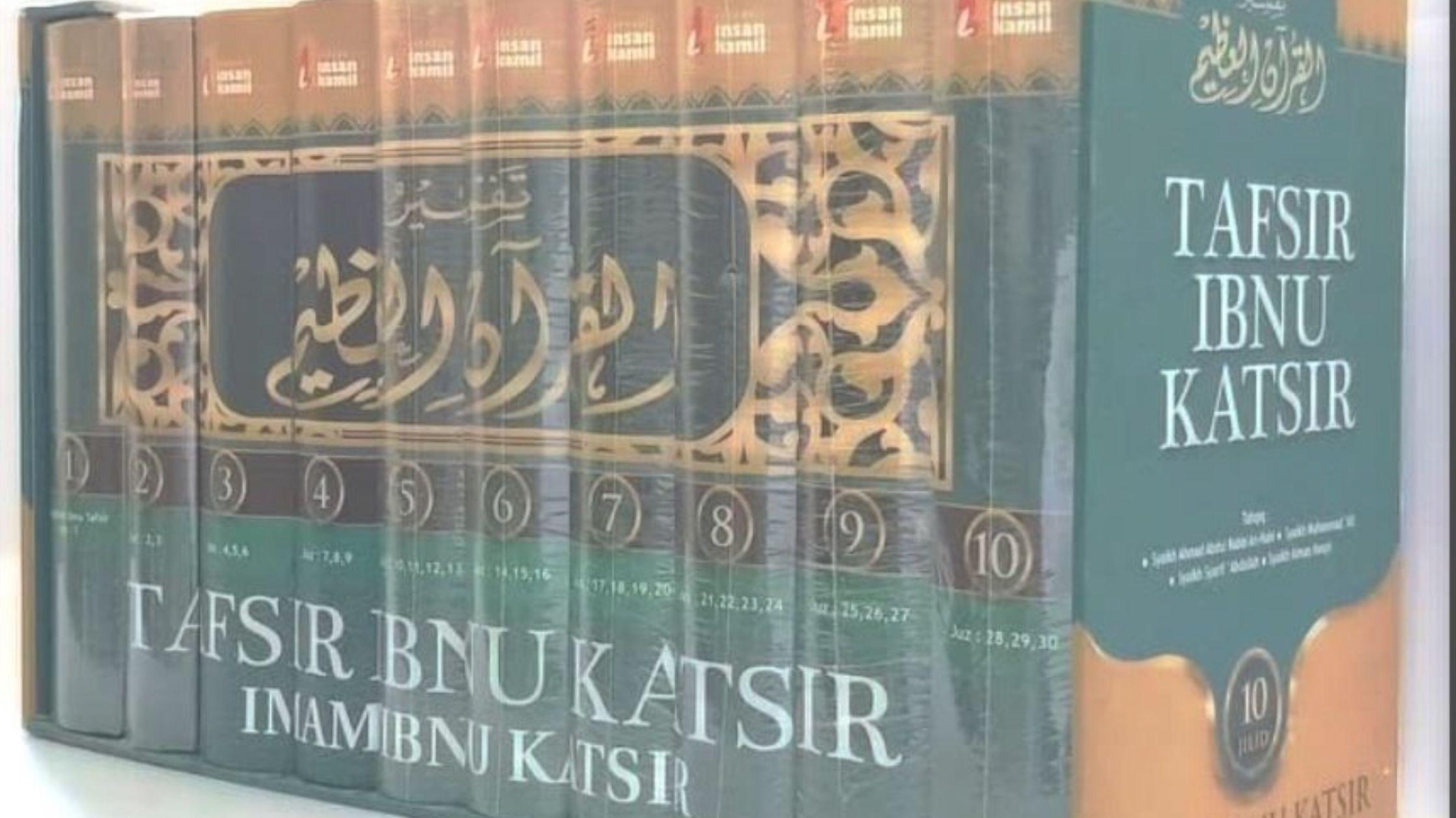 Mengenal Biografi dan Kitab Tafsir Ibnu Katsir