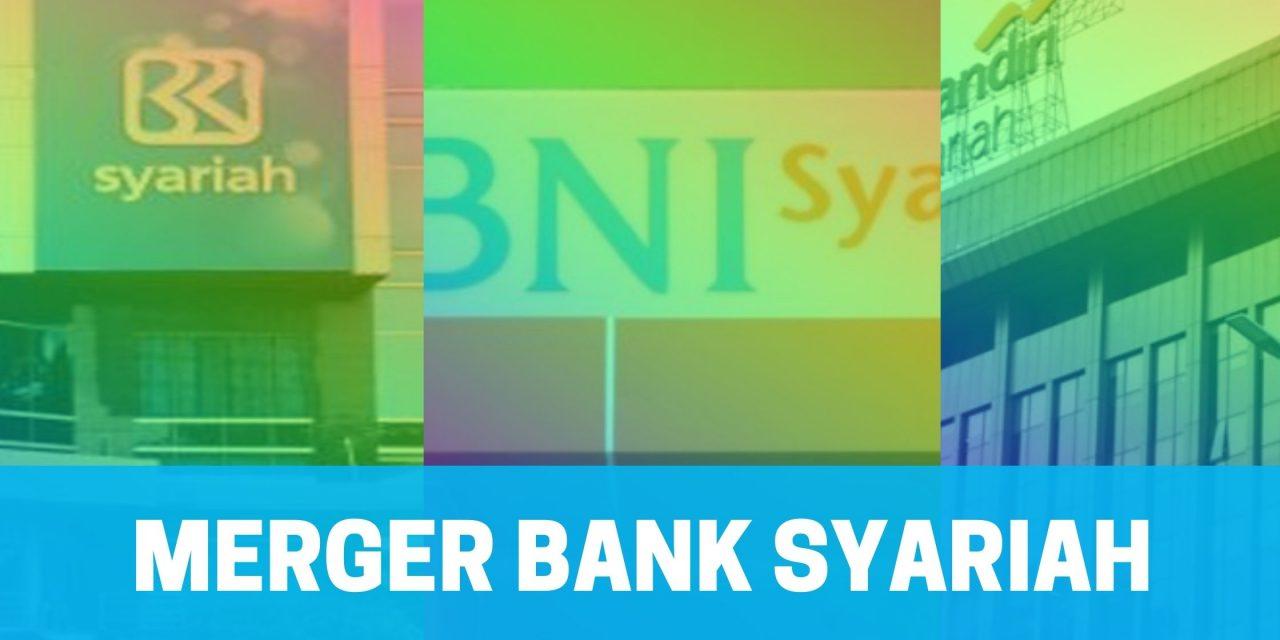 Menakar Untung Rugi Merger Bank Syariah Pelat Merah