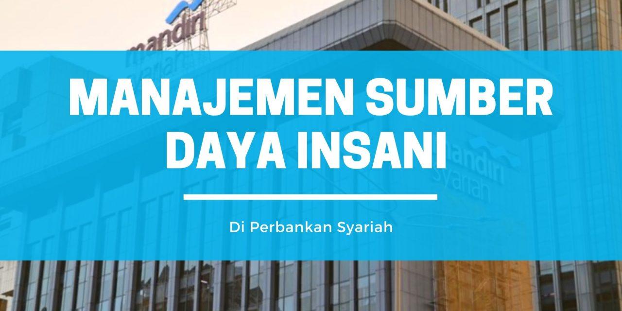 Manajemen Sumber Daya Insani Bank Syariah